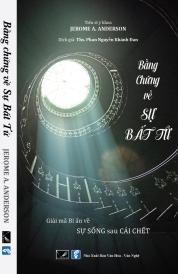 Bằng chứng về sự bất tử - Jerome A. Anderson - dịch giả Phan Nguyễn Khánh Đan