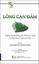 Lòng Can Đảm - Charles Wagner - dịch giả Lâm Ngọc Vân Anh